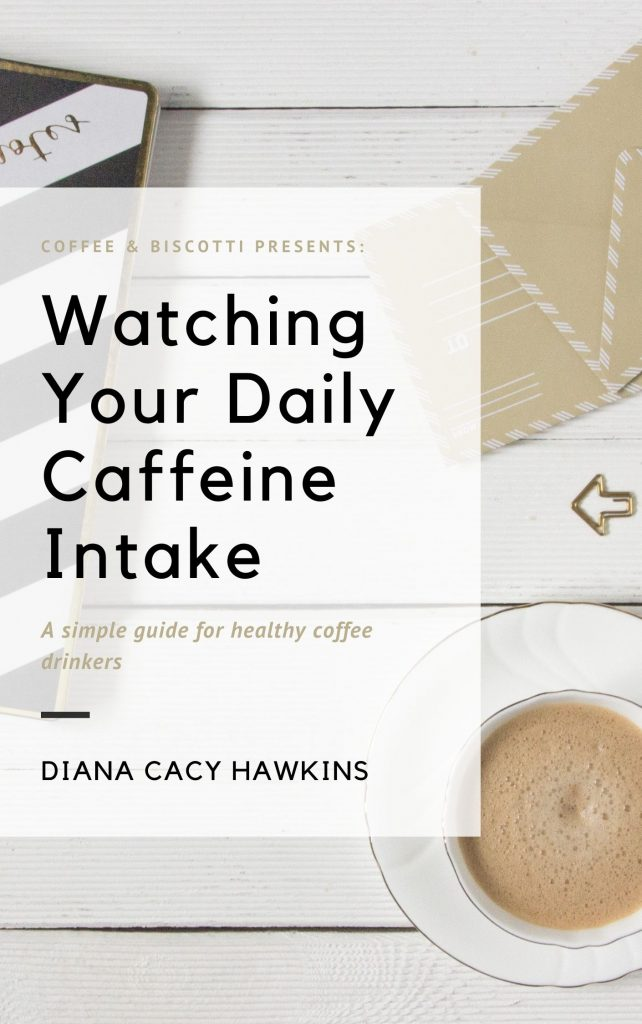 Cover for Watching Your Daily Caffeine Intake from Coffee & Biscotti