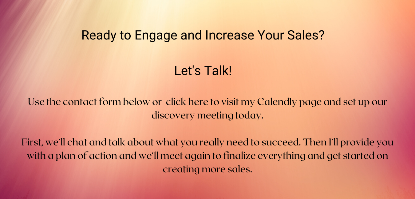 Let's talk about getting you more sales!